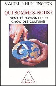 Qui sommes-nous? : Identit� nationale et choc des cultures par Samuel P. Huntington