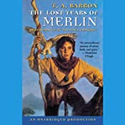 The Lost Years of Merlin: The Lost Years of Merlin, Book One | [T.A. Barron]