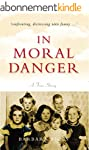 In Moral Danger: A True Story (Englis...