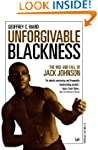 Unforgivable Blackness: The Rise and...