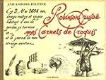 Robinson Cruso�, mes carnets de croquis
