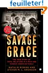 Savage Grace: The True Story of Fatal...
