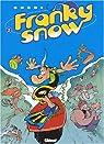 Francky snow, tome 2 : La totale éclate