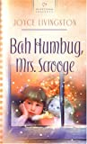 Bah Humbug, Mrs. Scrooge (Heartsong Presents #665) (1593106556) by Joyce Livingston