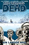 The Walking Dead 2: Ein langer Weg - Robert Kirkman, Charlie Adlard