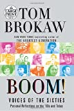 Boom! Voices of the Sixties: Personal Reflections on the '60s and Today (0739326821) by Brokaw, Tom