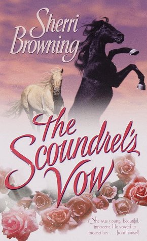 The Scoundrel's Vow, Sherri Browning