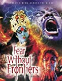 Fear Without Frontiers: Horror Cinema Across the Globe (1903254159) by Steven Jay Schneider