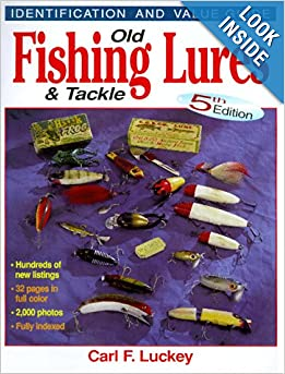 Old fishing lures tackle identification and value guide for Best fishing books
