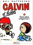 Calvin et Hobbes, tome 16 : Faites pl...