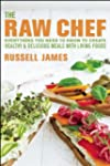 The Raw Chef: Everything You Need to...