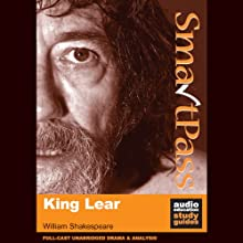 King Lear: SmartPass Plus Audio Education Study Guide (Unabridged, Dramatised, Commentary Options) Audiobook by William Shakespeare, Mike Reeves Narrated by Joan Walker, Terrence Hardiman, Lucy Robinson