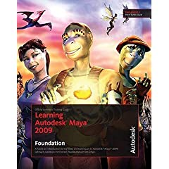 Learning Autodesk Maya 2009 Foundation: Official Autodesk Training Guide [With DVD] [LEARNING AUTODESK MAYA 2-W/DVD]