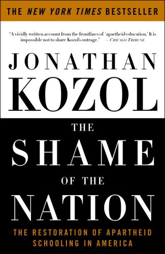 The Shame of the Nation: The Restoration of Apartheid...