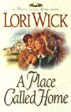 A Place Called Home (A Place Called Home Series #1) (1565075889) by Wick, Lori