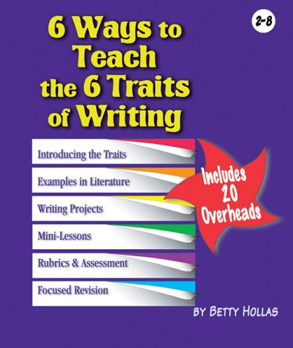teaching the six traits of writing Here you will learn how to develop students' writing skills by using the 6 traits of writing approach, as well as teaching activities for each component.