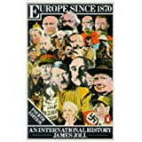 Europe Since 1870: An International History:by James Joll
