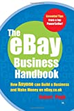 Robert Pugh The eBay Business Handbook: How Anyone can Build a Business and Make Money on eBay.co.uk