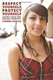 Respect Yourself, Protect Yourself: Latina Girls and Sexual Identity (Intersections)