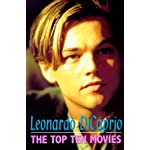 Leonardo DiCaprio: Ten Top Movies book cover