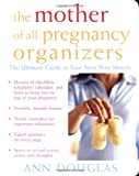 Mother of All Pregnancy Organizers (0764559133) by Douglas, Ann
