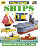 Ships: The Hands-Approach to Science (Make It Work! Science (Paperback World))