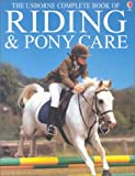 The Usborne Complete Book of Riding & Pony Care (Complete Book of Riding and Pony Care) (0794501818) by Dickins, Rosie