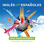 Curso Completo de Inglés, Inglés para Españoles (Nivel inicial - intermedio) [Full English Course, English for Spanish Speakers (Beginner Level - Intermediate)] | Debra Lynn Hillman,Carmelo Mangano