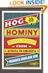 Hog and Hominy: Soul Food from Africa...