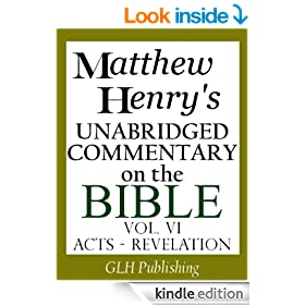 Matthew Henry's Unabridged Commentary on the Bible - Vol. VI (Acts - Revelation)