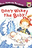 Don't Wake the Baby! (All Aboard Reading. Picture Reader)
