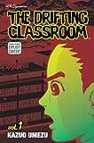 The Drifting Classroom, Vol. 1 (1421507226) by Kazuo Umezu
