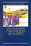 img - for Les Grandes chroniques de France: Reproduction integrale en fac-simile des miniatures de Fouquet : manuscrit francais 6465 de la Bibliotheque nationale de Paris (French Edition) book / textbook / text book