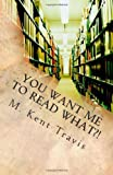 You Want Me to Read What?!: A brief (and hopefully painless) introduction to reading poetry.
