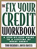 img - for The Fix Your Credit Workbook: A Step-by-Step Guide to a Lifetime of Great Credit book / textbook / text book