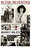In The Seventies: Adventures in the Counterculture (1846686903) by Miles, Barry