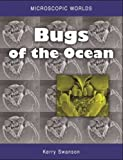 Microscopic Worlds: Bugs of the Ocean
