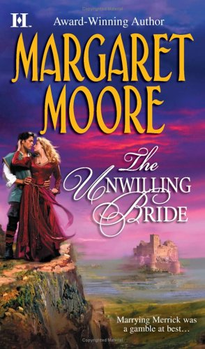 The Unwilling Bride (Brothers-in-Arms, Book 3) (Harlequin Super Historical Romance), Margaret Moore