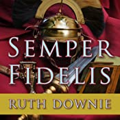 Semper Fidelis: A Novel of the Roman Empire | Ruth Downie