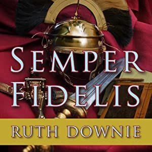Semper Fidelis: A Novel of the Roman Empire | [Ruth Downie]