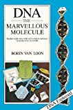 DNA: The Marvellous Molecule