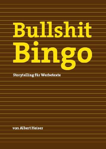Heiser Albert, Bullshit Bingo. Storytelling für Werbetexte.