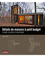 Détails de maisons à petit budget: Plans, coupes, élévations