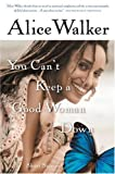 You Cant Keep a Good Woman Down: Short Stories