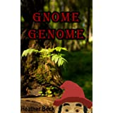 Gnome Genome (The Horror Diaries Vol. 6)by Heather Beck