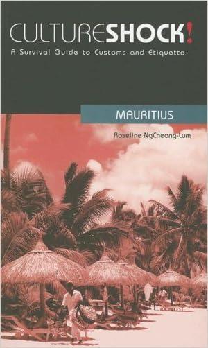 Culture Shock! Mauritius: A Survival Guide to Customs and Etiquette (Culture Shock! Guides)