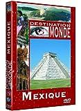 Destination Monde : Mexique