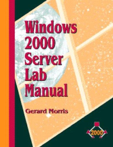 The Windows 2000 Server Lab Manual