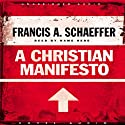 Christian Manifesto Audiobook by Francis A. Schaeffer Narrated by David Cochran Heath