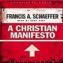 Christian Manifesto Audiobook by Francis A. Schaeffer Narrated by David Cochran Heath